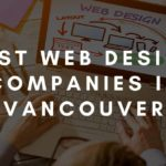 The 14 Best Web Design Companies in Vancouver