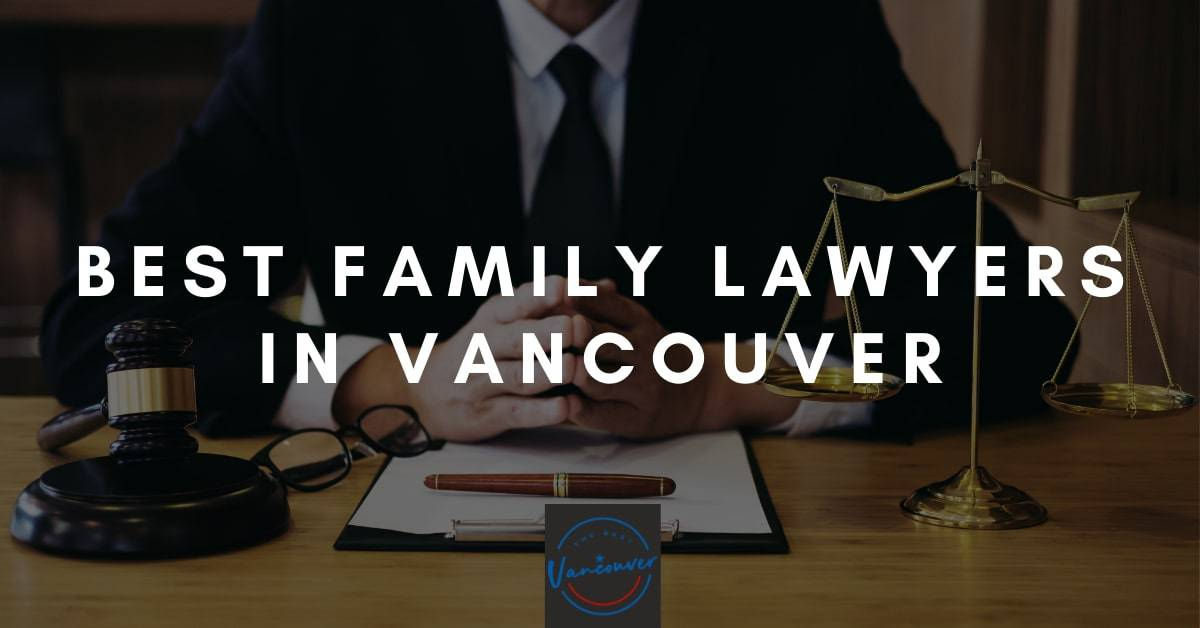 Best Family Lawyers in Vancouver