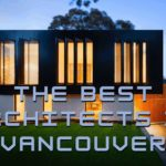 The 5 Best Architects in Vancouver