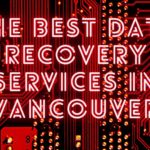 The 5 Best Data Recovery Services in Vancouver
