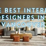 The 5 Best Interior Designers in Vancouver