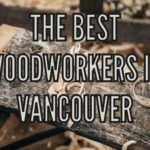 The 5 Best Woodworkers in Vancouver