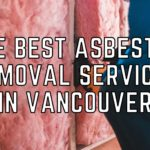 The 5 Best Asbestos Removal Services in Vancouver