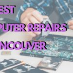 The 5 Best Computer Repair Shops in Vancouver
