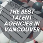 The 9 Best Talent Agencies in Vancouver
