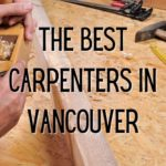 The 5 Best Carpenters in Vancouver