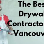 The 5 Best Drywall Contractors in Vancouver