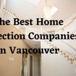 The 5 Best Home Inspection Companies in Vancouver