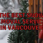 The Best Snow Removal Services in Vancouver